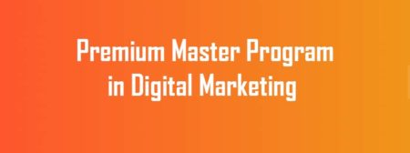 Premium Master Program in Digital Marketing