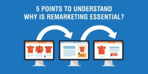 Why is REMARKETING Essential